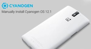 Install Cyanogen OS 12.1 on OnePlus One