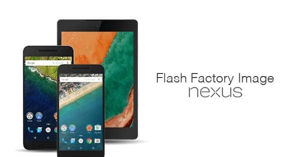 Flash Factory Image on Nexus devices