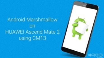 Marshmallow on Ascend Mate 2