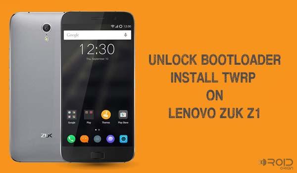 Unlock bootloader install twrp on Lenovo Zuk Z1