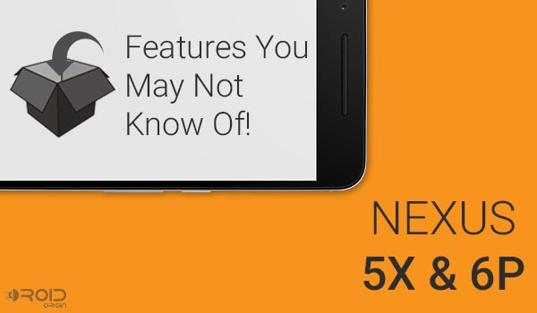 Nexus 6P Features You May Not Know Of