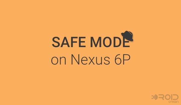 Enter Safe Mode on Nexus 6P