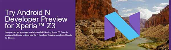Xperia Z3 Android N Developer Preview now out!