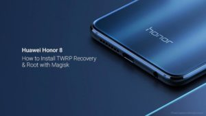 How to Install TWRP Recovery and Root Huawei Honor 8