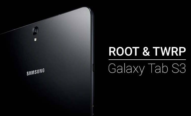 Root Galaxy Tab S3 and Install TWRP