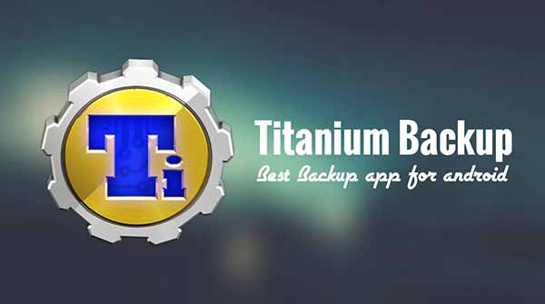 10 Top Root Apps For Android - Titanium Backup