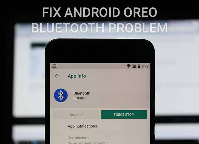How to Fix Android Oreo Bluetooth Issue