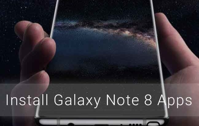 Install Galaxy Note 8 Apps