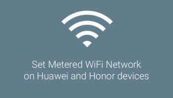 Set Metered WiFi Network on Huawei and Honor devices