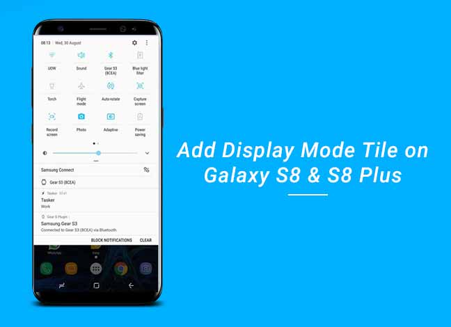 Add Display Mode Tile on Galaxy S8 and S8 Plus