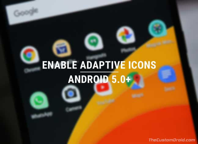Enable Adaptive Icons on Android Running 5.0 or Up