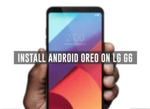 Enjoy Android Oreo on LG G6 using LineageOS 15
