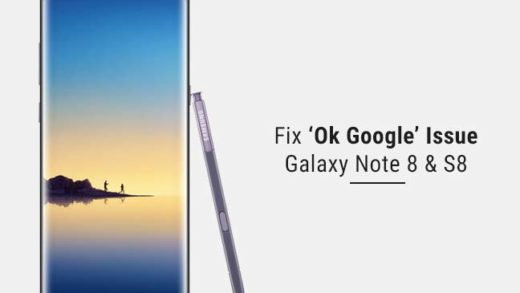 How to Fix OK Google Issue on Galaxy Note 8 and S8