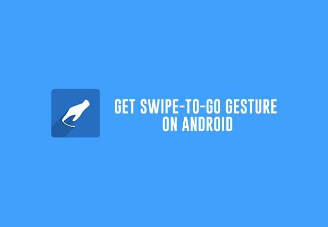 Get iPhone-like Swipe to Go Gesture on Android