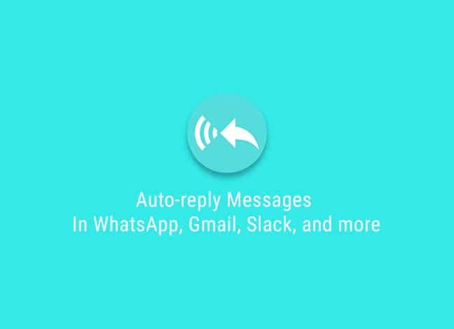 How to Auto-reply Messages in WhatsApp, and Other Apps