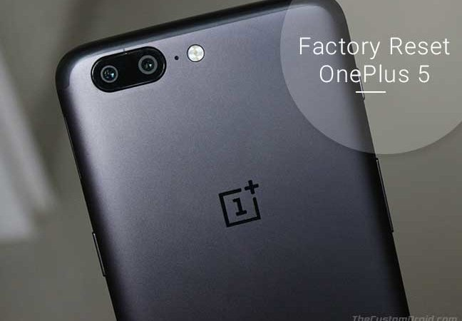 How to Factory Reset OnePlus 5