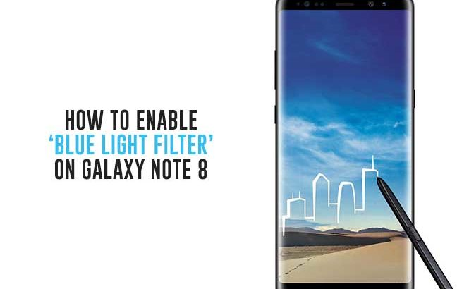 How to Use Blue Light Filter on Galaxy Note 8