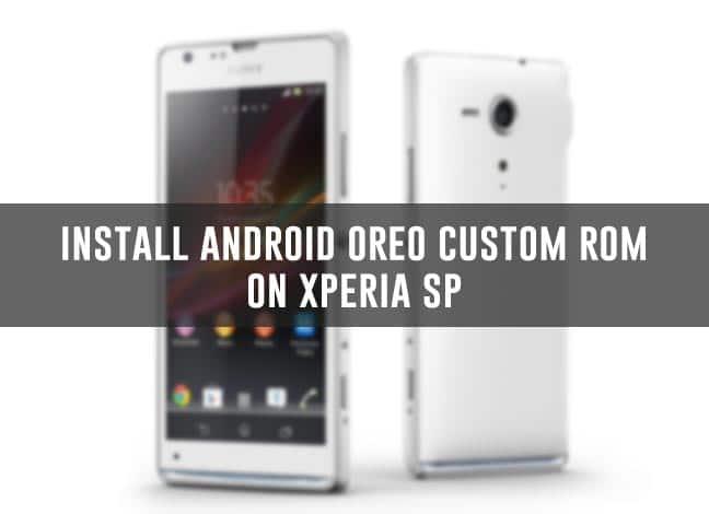 Install AOSP Based Android Oreo On Xperia SP