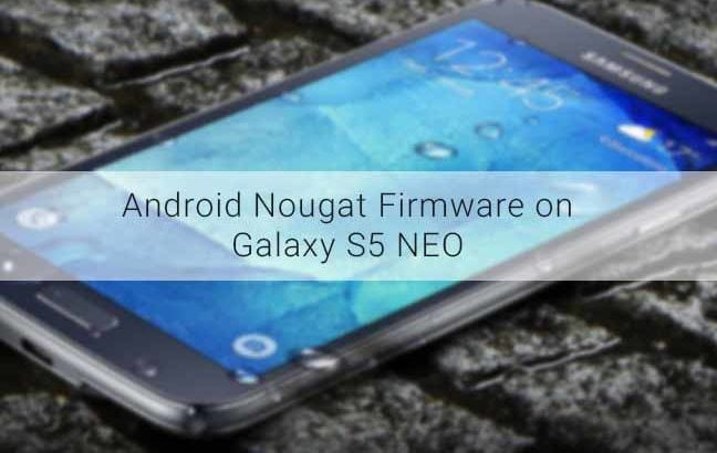 Install Android Nougat Firmware on Galaxy S5 Neo