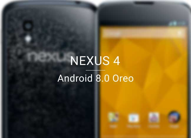 Install Android Oreo on Nexus 4 using Unlegacy Android Project ROM
