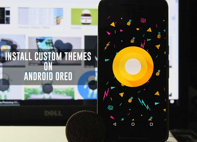 How to Install Custom Themes on Android Oreo without Root