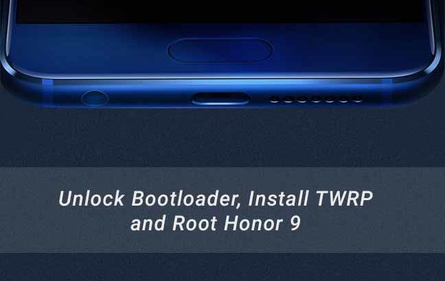 Unlock bootloader, Install TWRP, and Root Honor 9