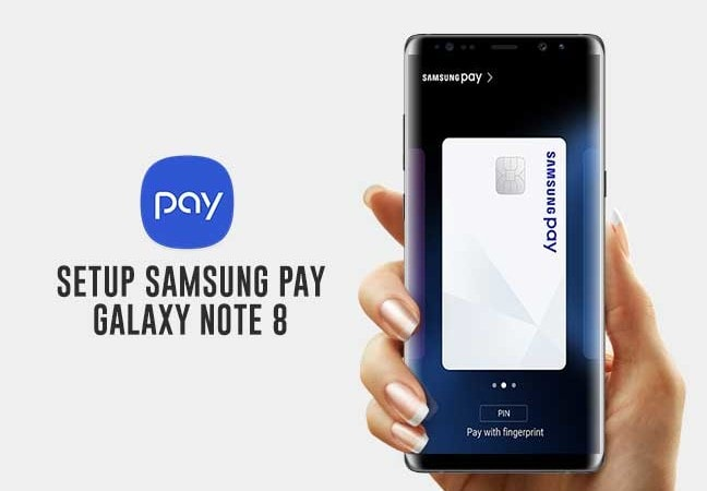 How to set up Samsung Pay on Galaxy Note 8