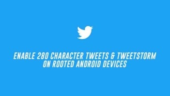 Enable 280 Character Tweets and Tweetstorm Feature on Rooted Devices