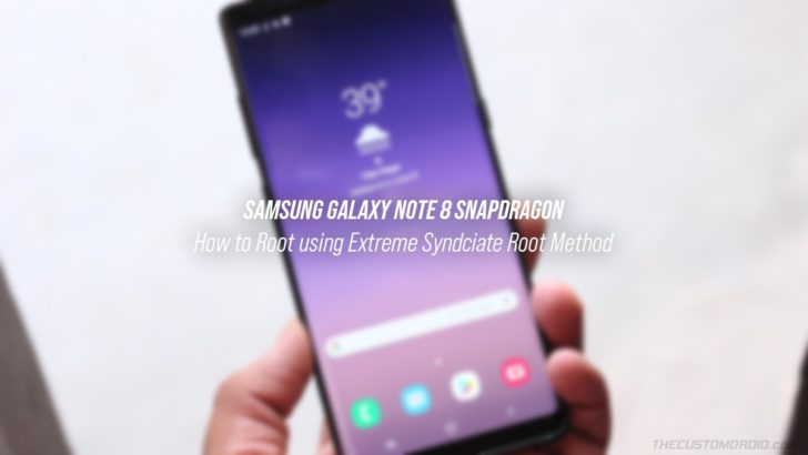 How to Root Snapdragon Galaxy Note 8 using Extreme Syndicate