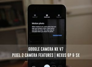 Google Camera NX Brings Pixel 2 Camera Features on Nexus 6P/5X