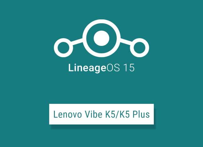 Install Android Oreo Based LineageOS 15 on Lenovo Vibe K5/K5 Plus