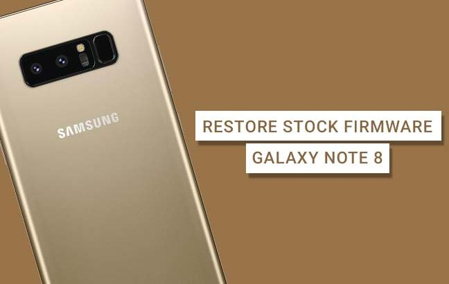 Restore and Install Galaxy Note 8 Stock Firmware