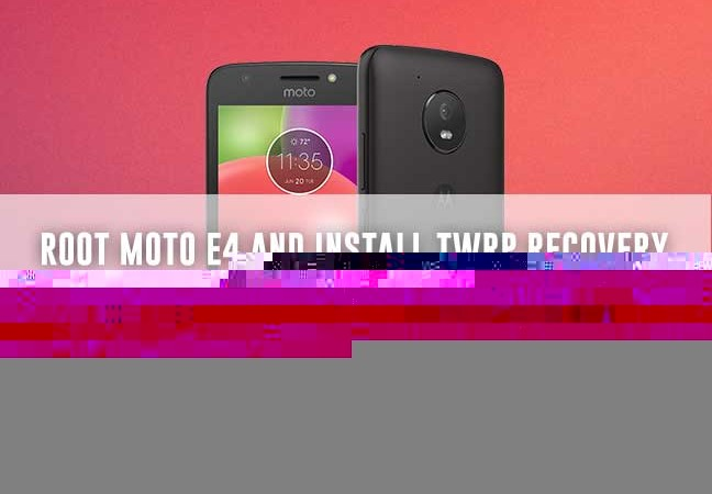 Root Moto E4 Snapdragon and Install TWRP Recovery