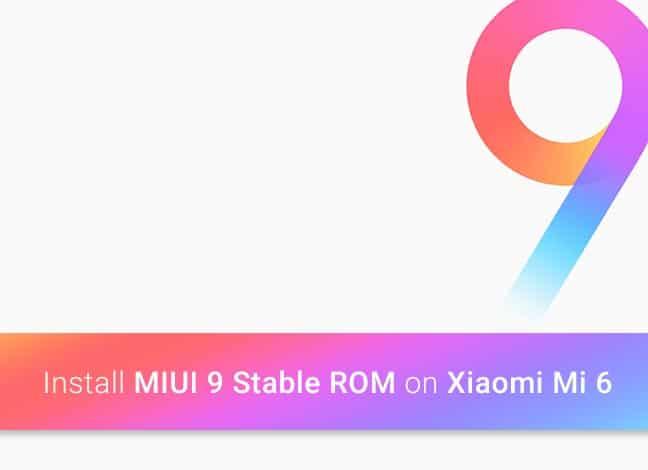 Install Xiaomi Mi 6 MIUI 9 Stable ROM