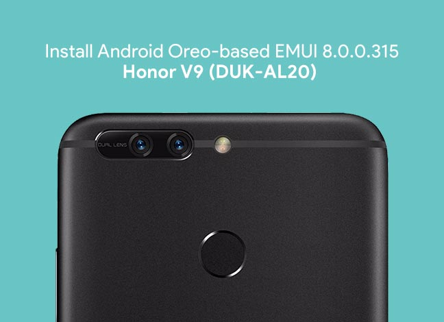 Install Android Oreo on Honor V9 DUK-AL20 (EMUI 8.0.0.315)