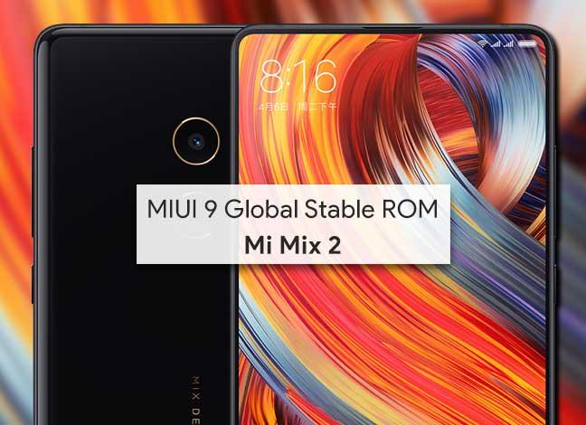 Install MIUI 9 Stable ROM on Mi Mix 2