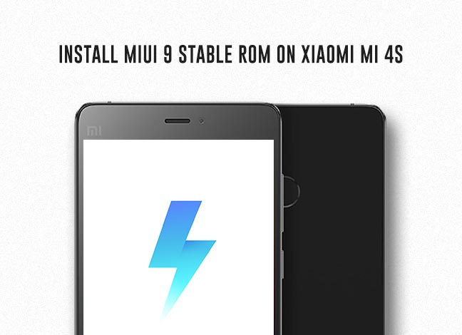 How to Install MIUI 9 Stable ROM on Xiaomi Mi 4s