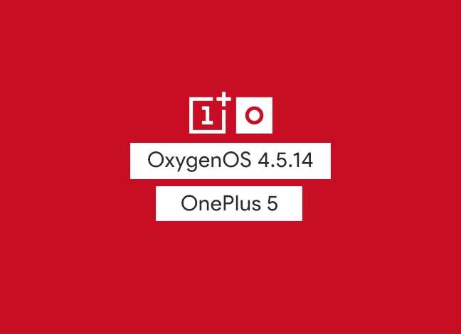 How to install OxygenOS 4.5.14 Update on OnePlus 5