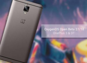Install OxygenOS Open Beta 27/18 on OnePlus 3/3T (Android Oreo)
