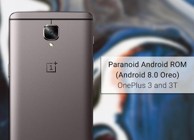 Install Oreo-based Paranoid Android on OnePlus 3/3T