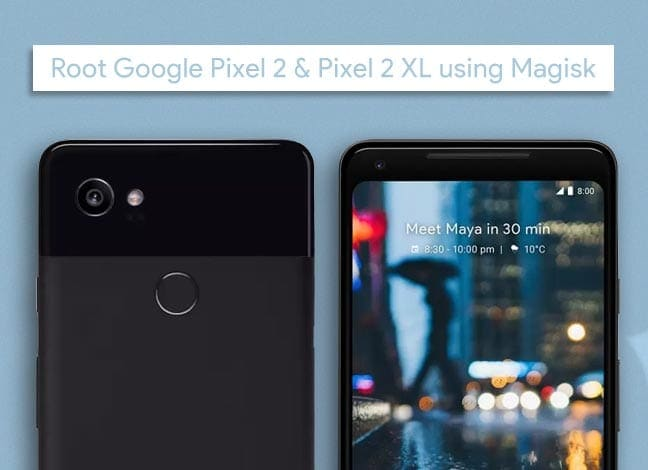 How to Root Google Pixel 2 and Pixel 2 XL