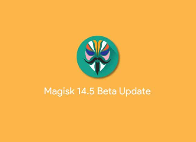 Root Android using Magisk 14.5 Beta Update