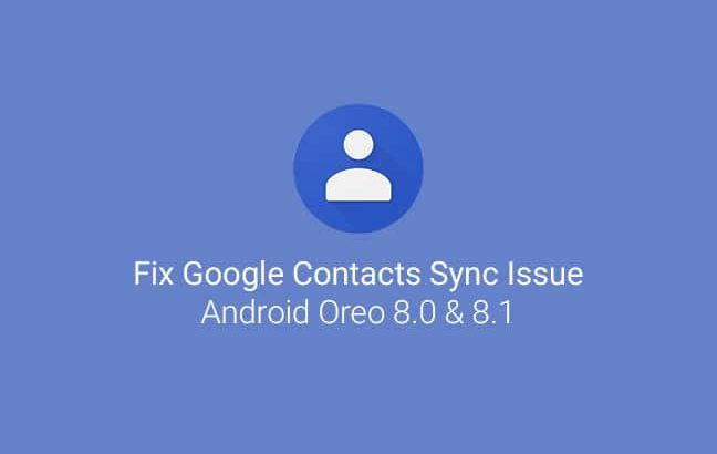 Fix Contacts Sync Issue on Android Oreo
