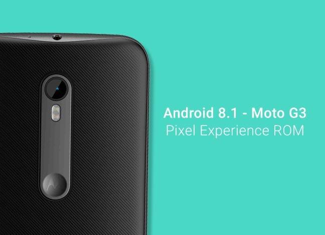 Install Android 8.1 Oreo on Moto G3 via Pixel Experience ROM
