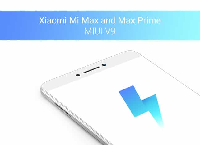 Install MIUI 9 Stable ROM on Xiaomi Mi Max and Max Prime