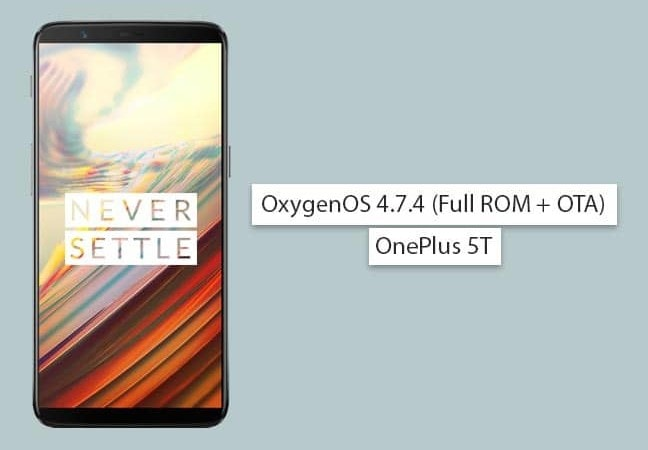 Install OxygenOS 4.7.4 Update on OnePlus 5T