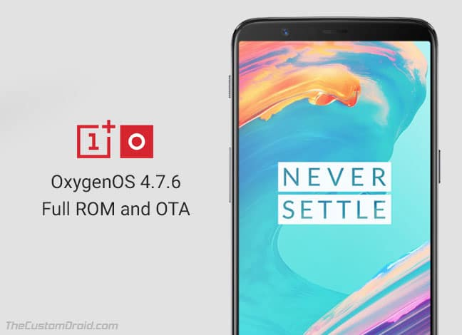 Install OxygenOS 4.7.6 Update on OnePlus 5T