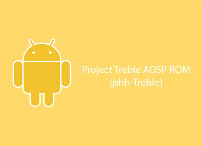 Install Project Treble AOSP ROM on Supported Devices (Android Oreo)
