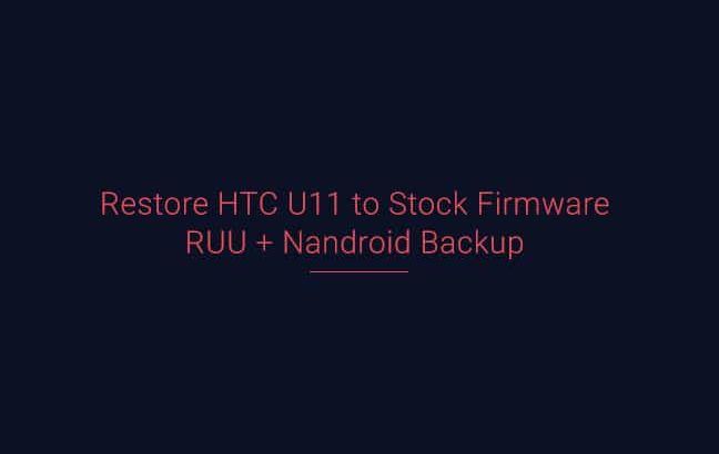Restore HTC U11 to Stock Firmware