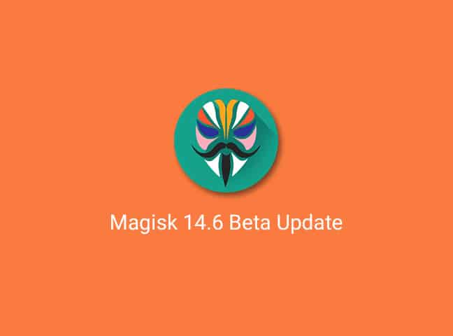 Root Android using Magisk 14.6 Beta Update
